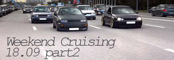 Weekend Cruising 18.09 part2