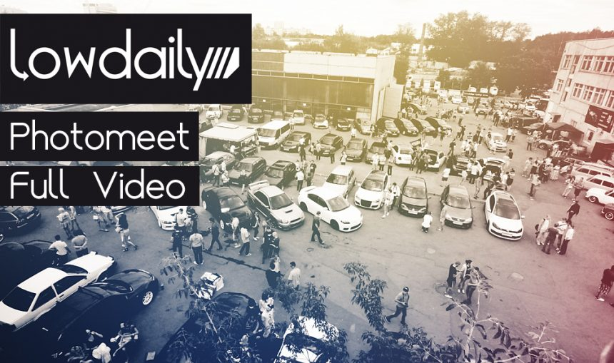 Lowdaily Photomeet Official Full Video