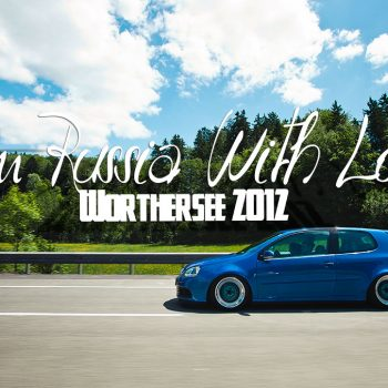 Worthersee 2012. Frow Russia with Low* Full Film
