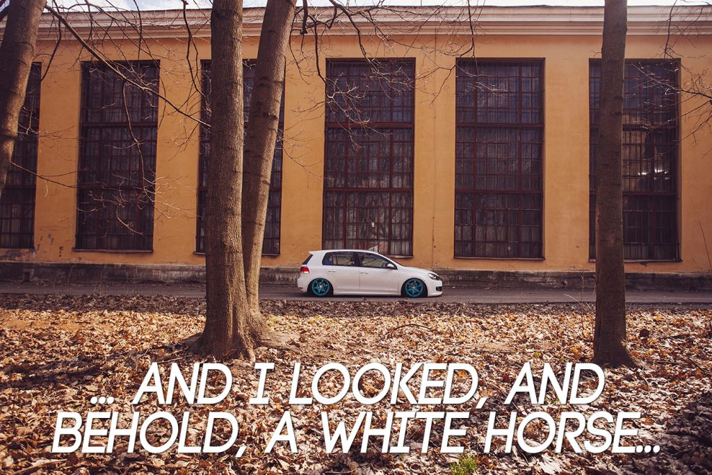 … and I looked, and behold, a white horse…   VW GOLF MK6