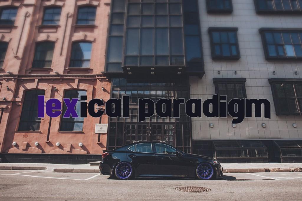 Lexical paradigm.  Lexus IS250.