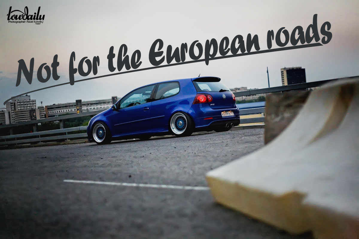 Not for the European roads