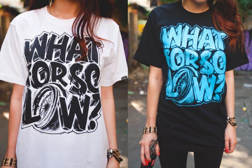 WhatForSoLow T-shirt