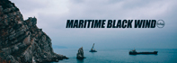 Maritime Black Wind part 1