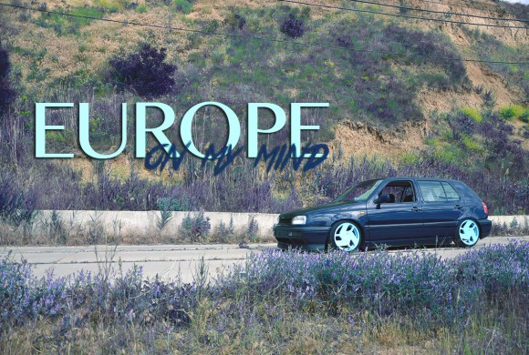 EUROPE on my mind. Volkswagen Golf mk3