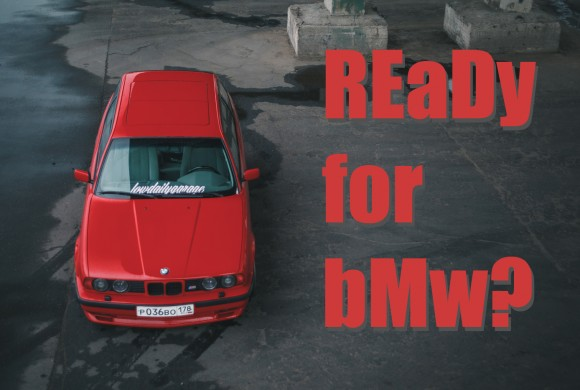 READY FOR BMW?