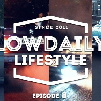 Lowdaily Lifestyle — EPISODE 8.